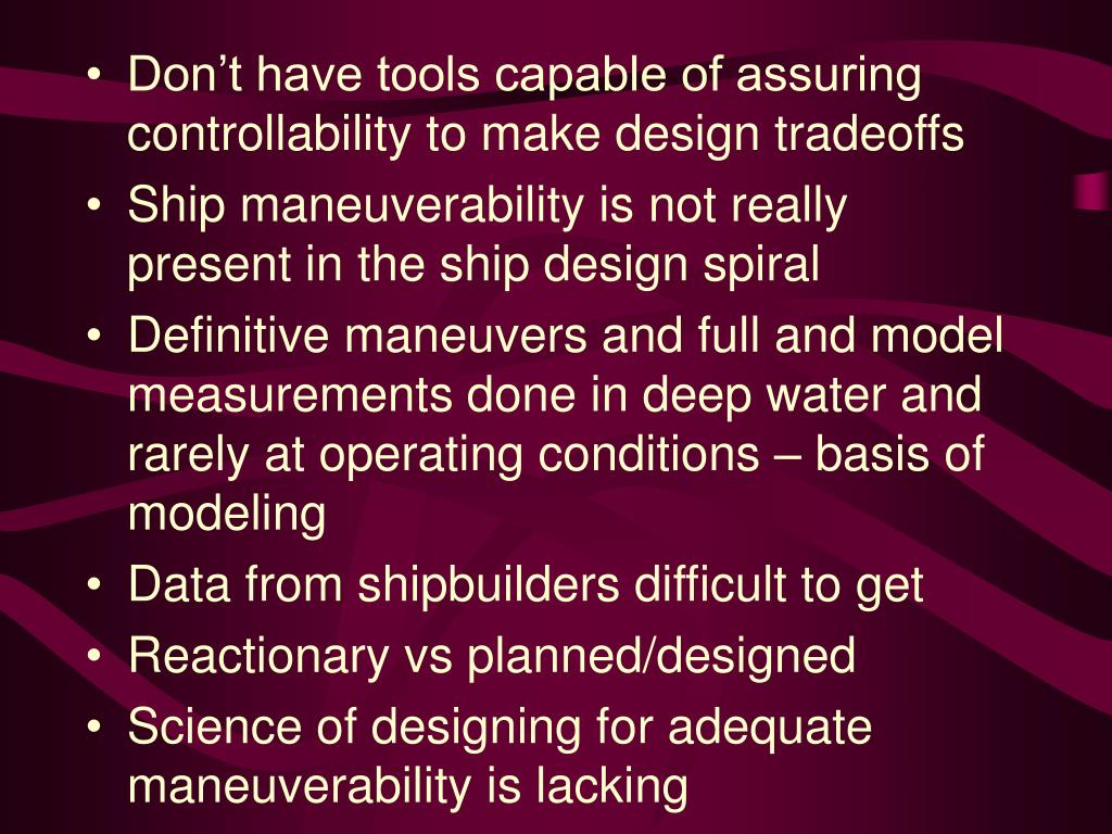 Don't have tools capable of assuring controllability to make design tradeoffs