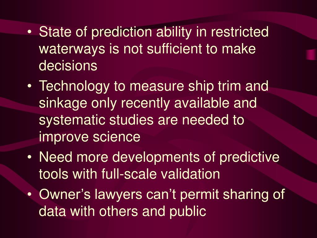 State of prediction ability in restricted waterways is not sufficient to make decisions