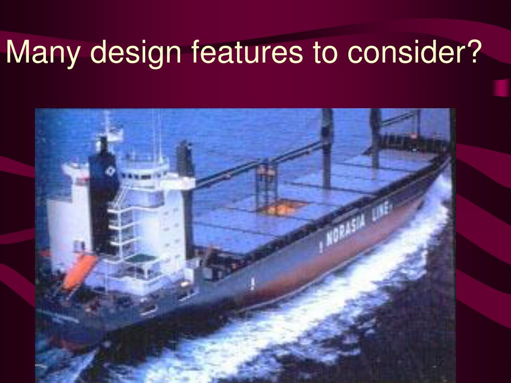 Many design features to consider?