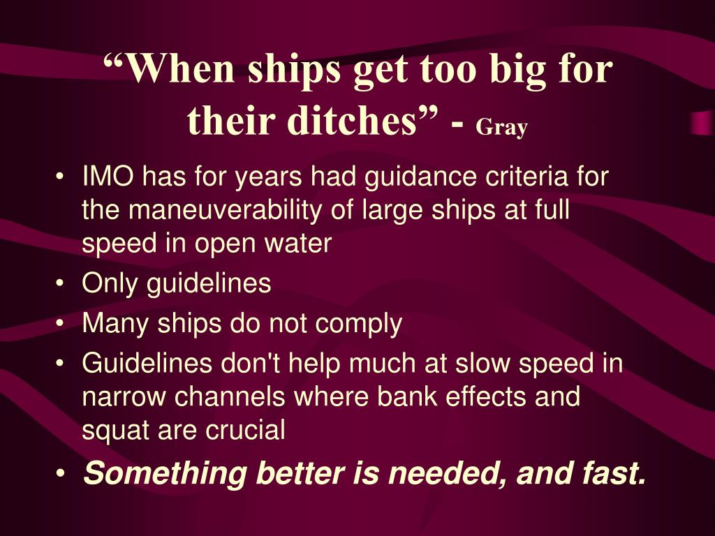 """When ships get too big for their ditches"" -"