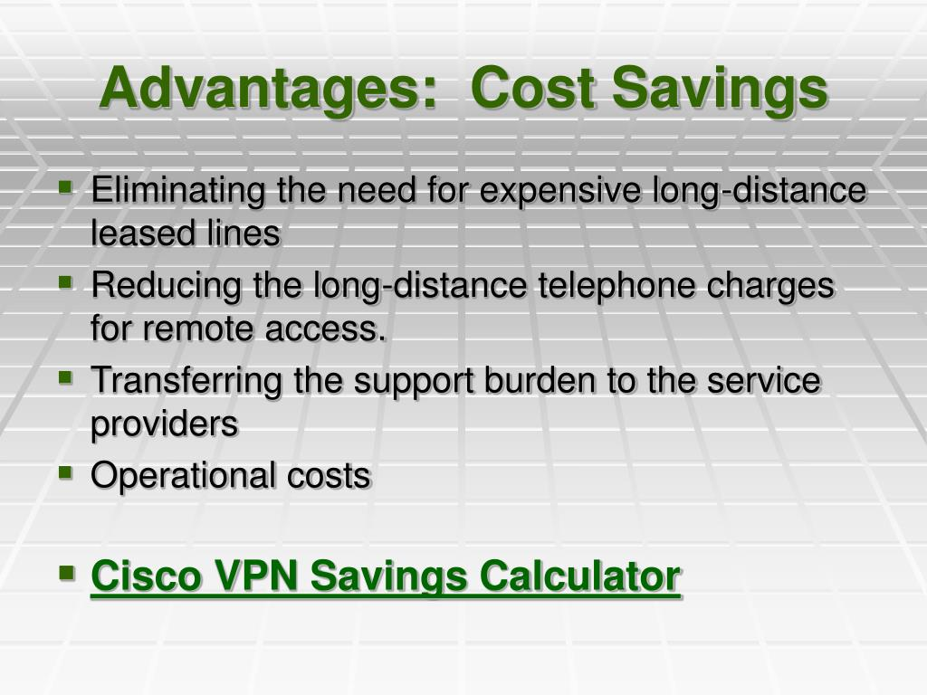 Advantages:  Cost Savings