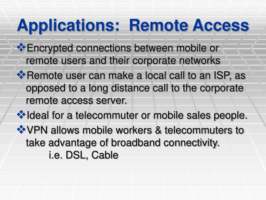 Applications:  Remote Access