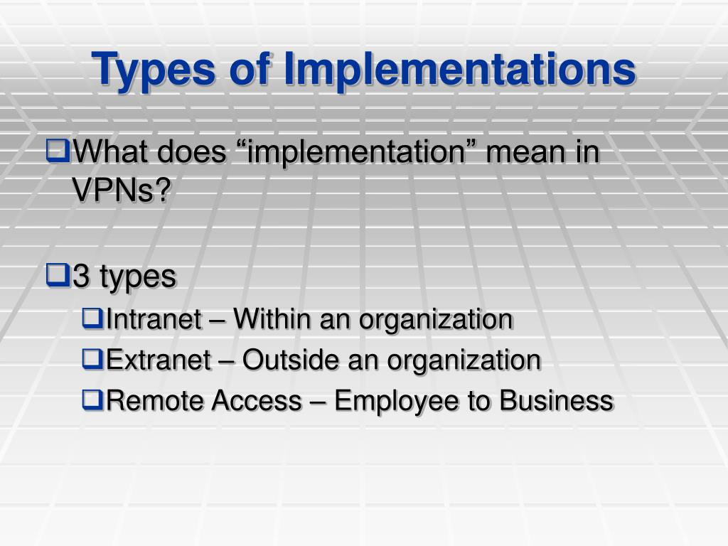 Types of Implementations