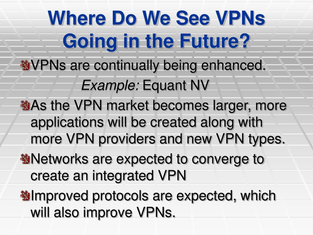 Where Do We See VPNs Going in the Future?