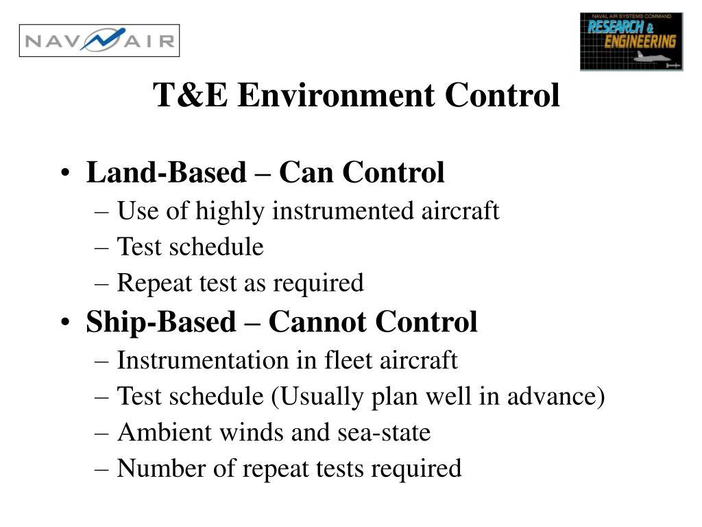 T&E Environment Control