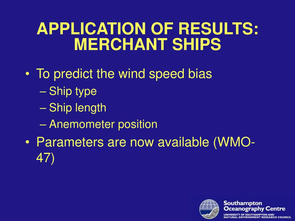 APPLICATION OF RESULTS: MERCHANT SHIPS