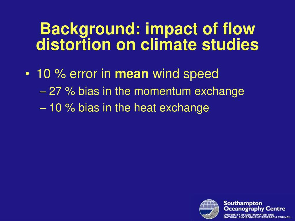 Background: impact of flow distortion on climate studies