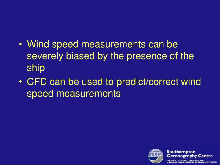 Wind speed measurements can be severely biased by the presence of the ship