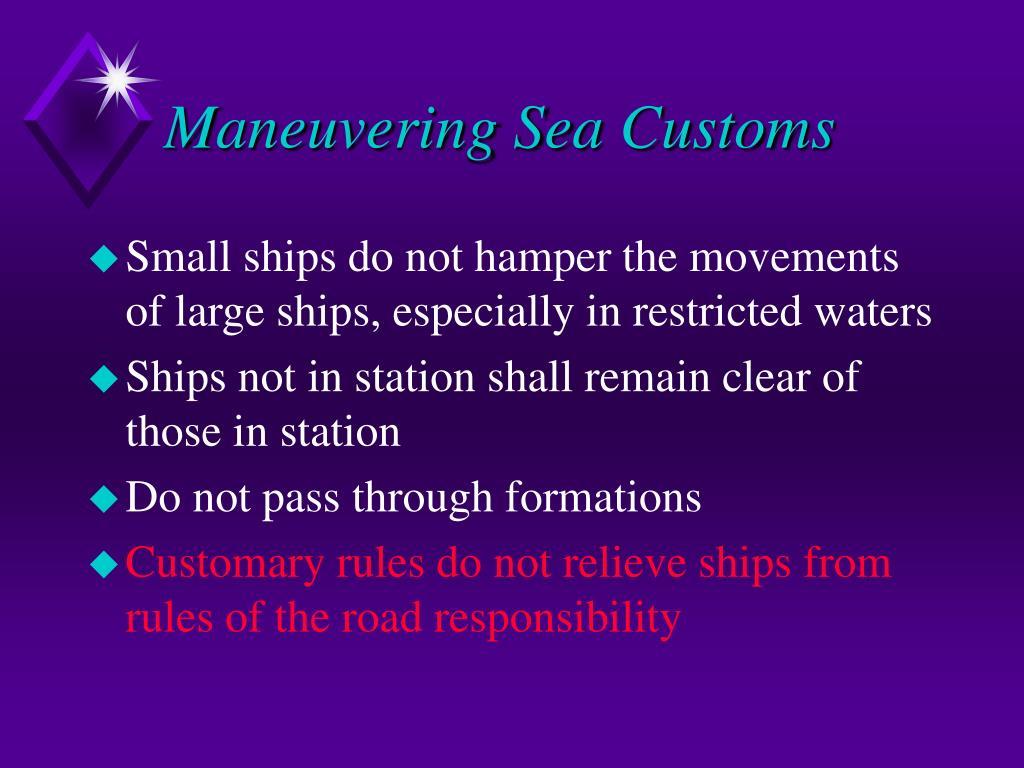 Maneuvering Sea Customs