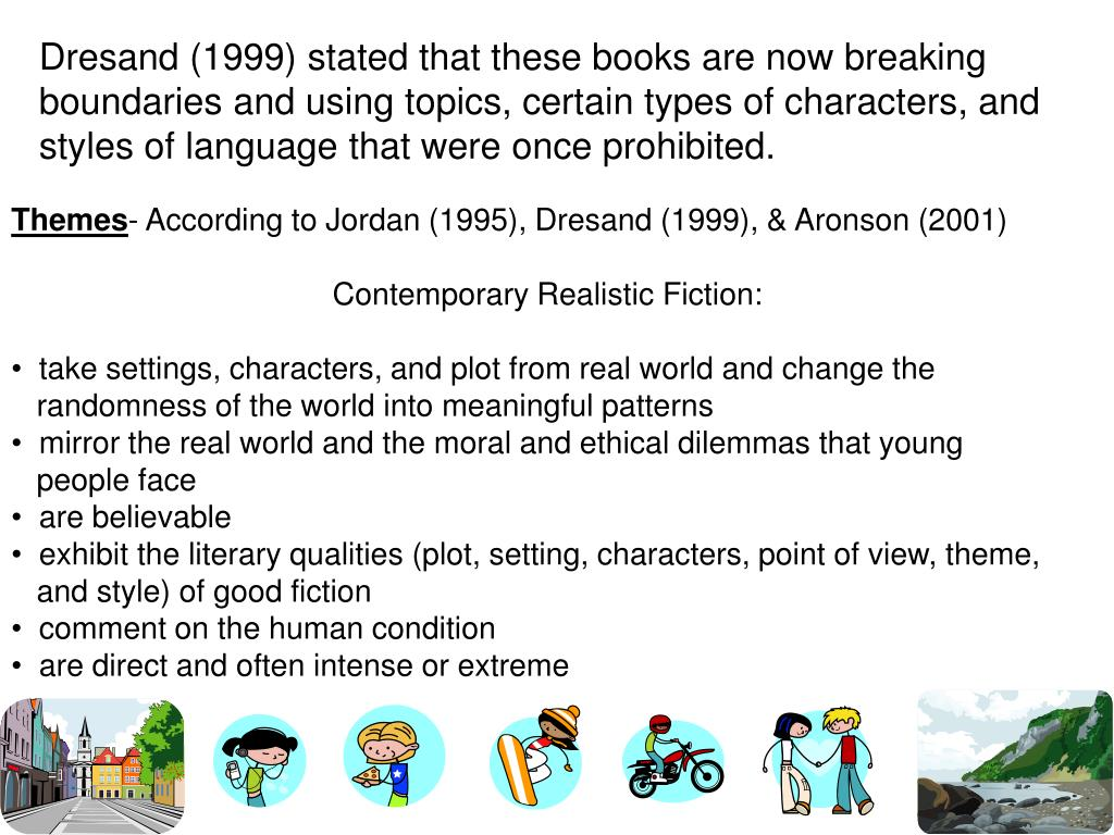 Dresand (1999) stated that these books are now breaking boundaries and using topics, certain types of characters, and styles of language that were once prohibited.
