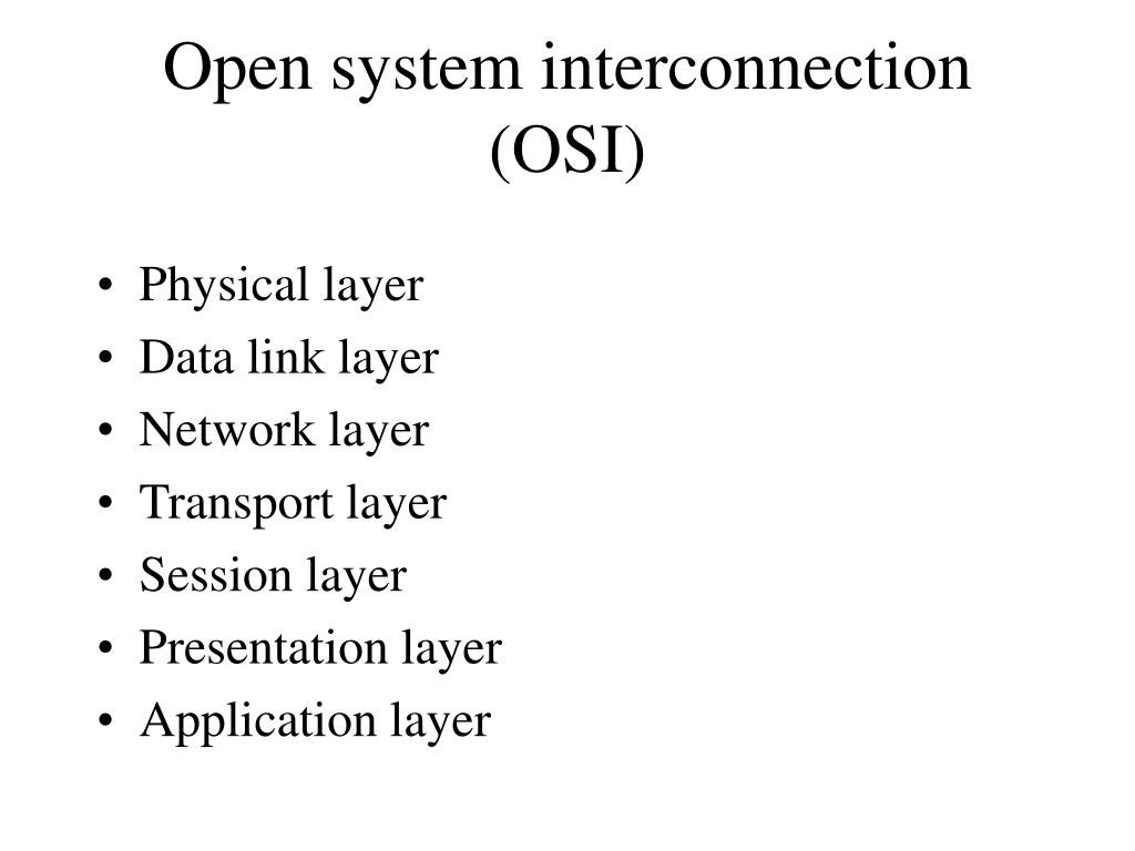 Open system interconnection (OSI)