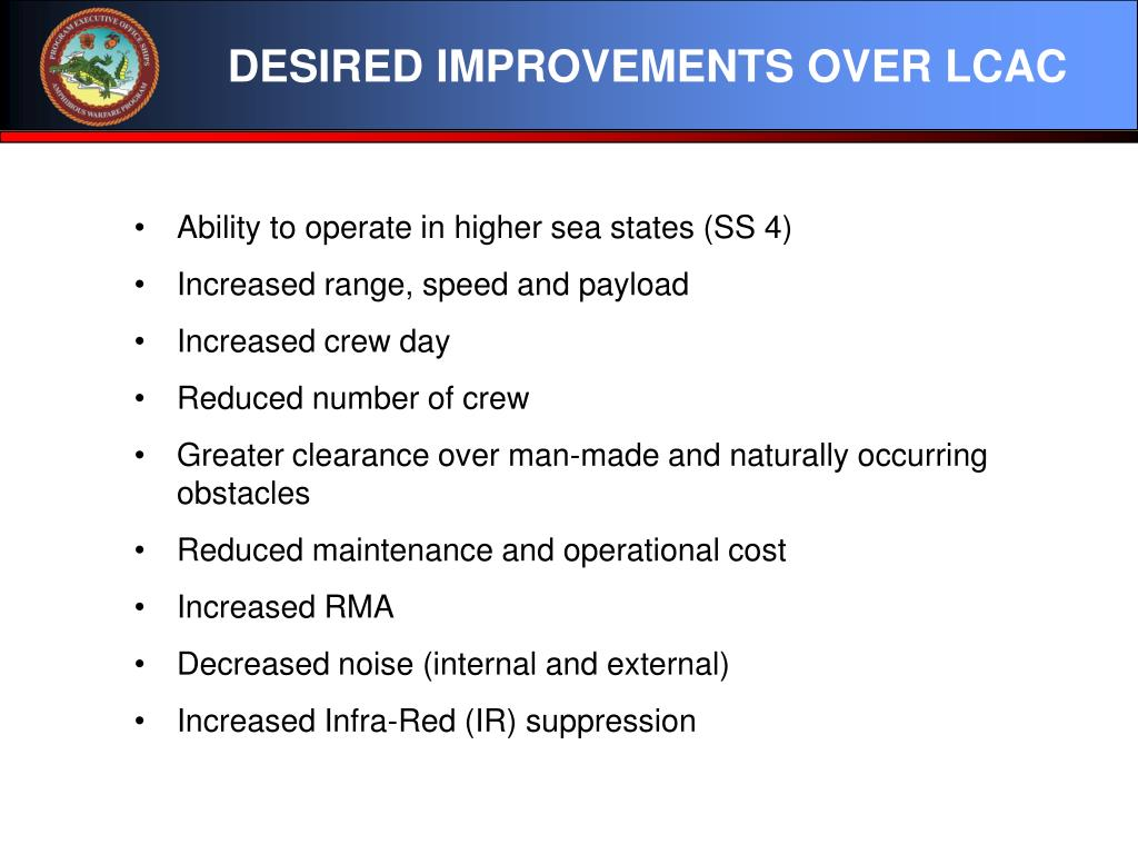 DESIRED IMPROVEMENTS OVER LCAC