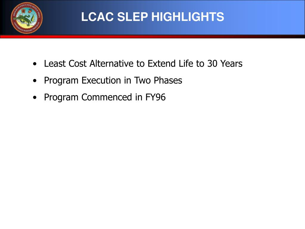LCAC SLEP HIGHLIGHTS