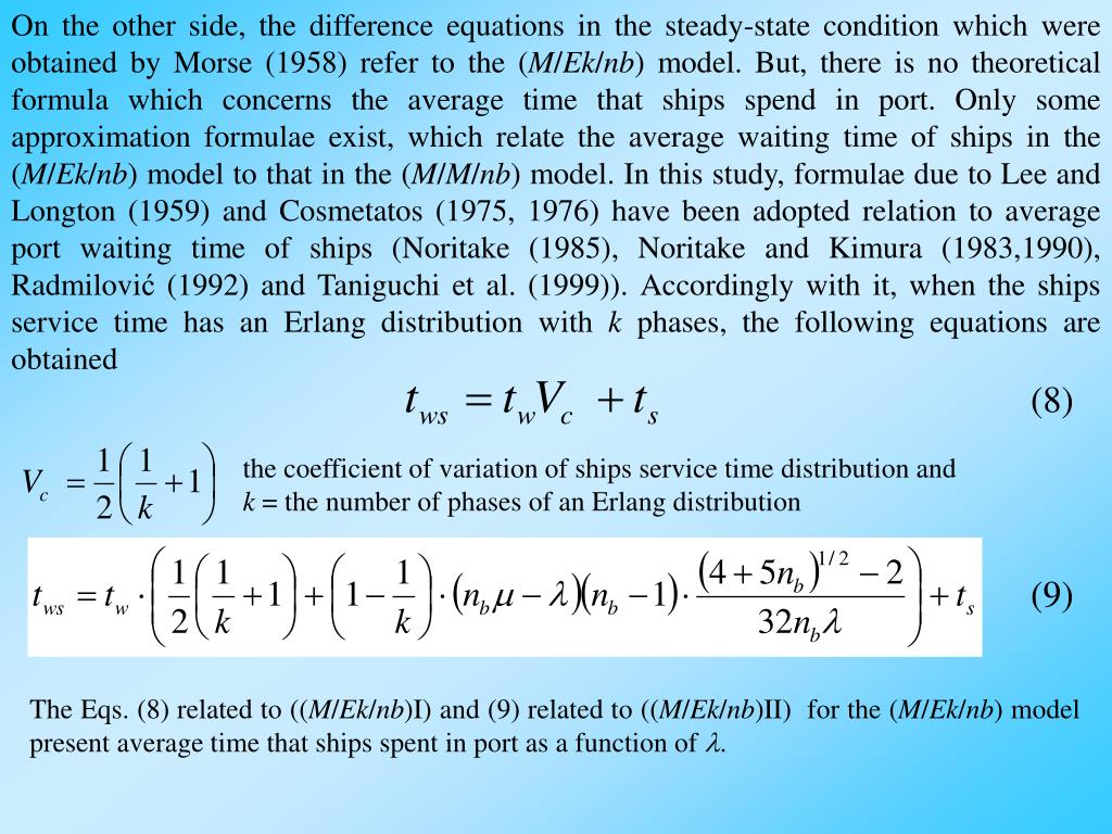 On the other side, the difference equations in the steady-state condition which were obtained by Morse (1958) refer to the (