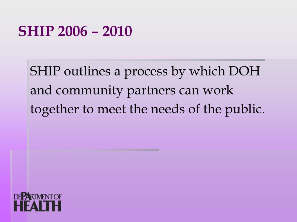 SHIP 2006 – 2010