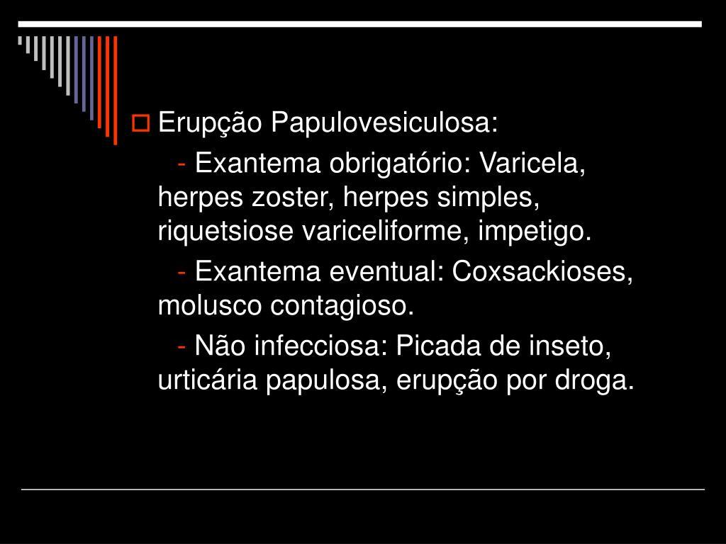Erupção Papulovesiculosa: