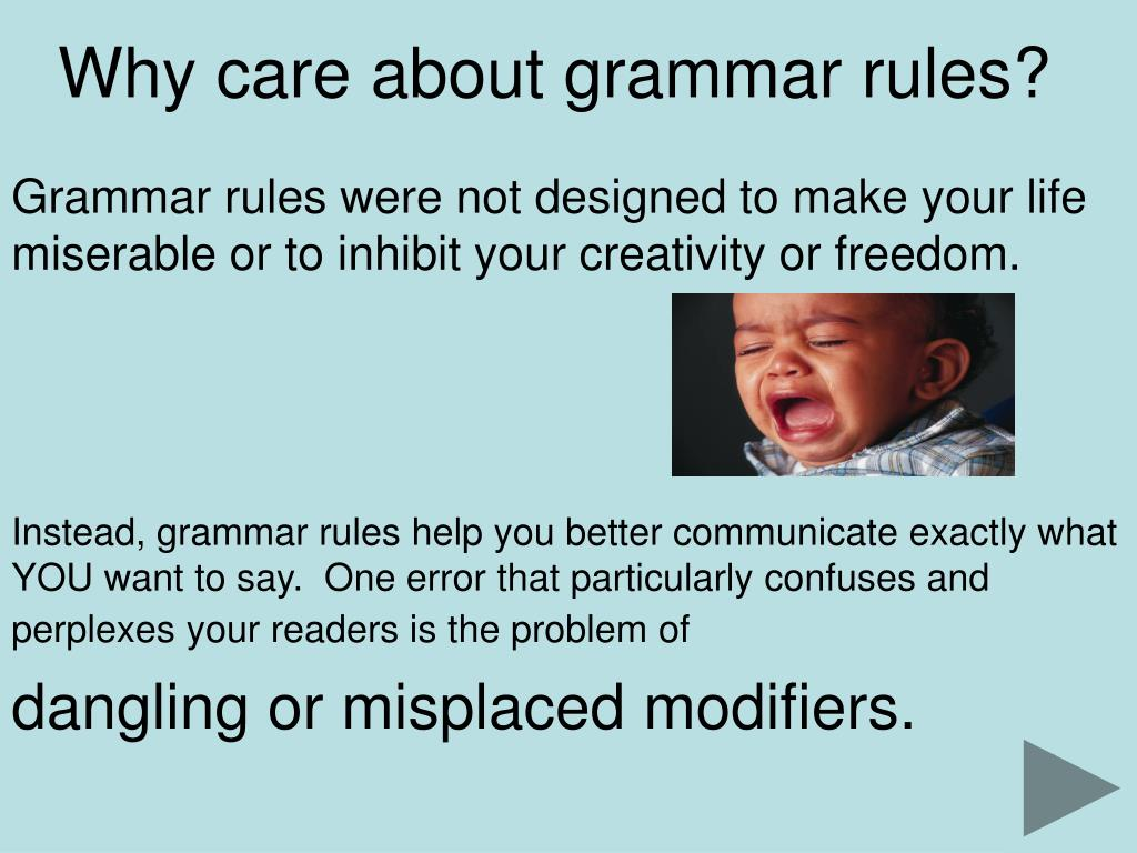 Why care about grammar rules?