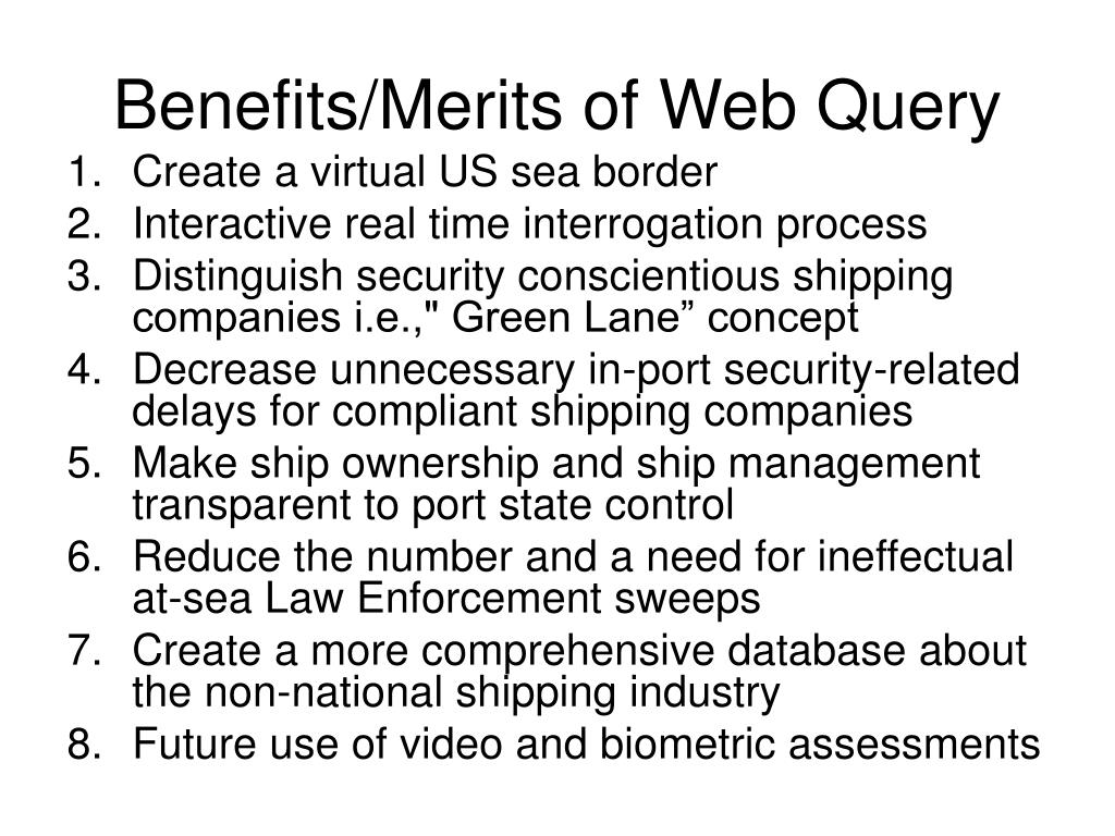 Benefits/Merits of Web Query