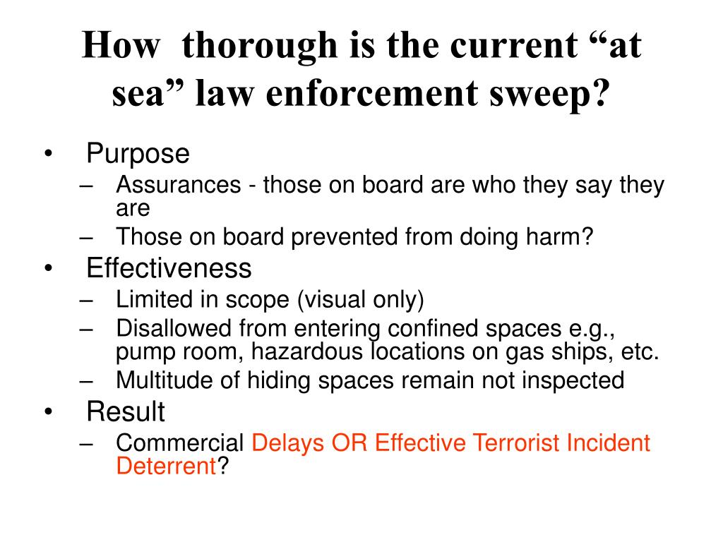 "How  thorough is the current ""at sea"" law enforcement sweep?"