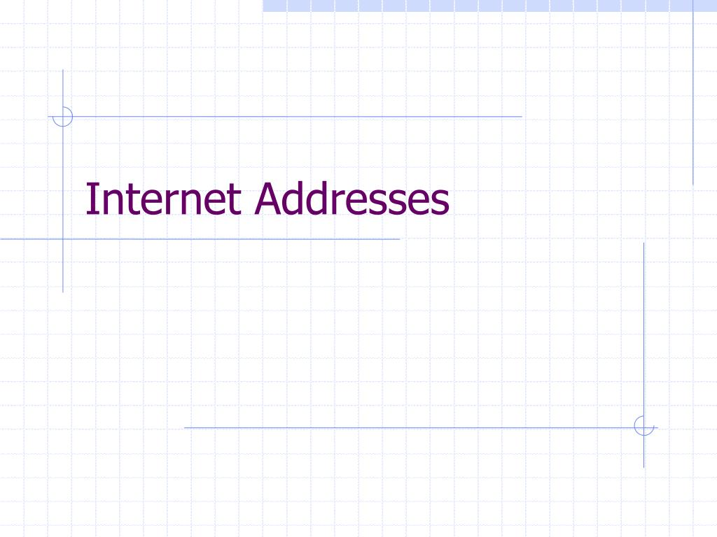 Internet Addresses