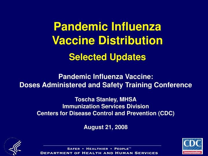 Pandemic influenza vaccine distribution selected updates