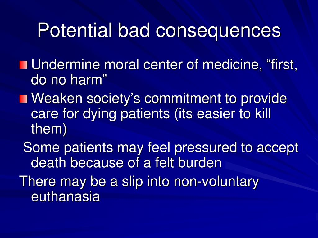 Potential bad consequences