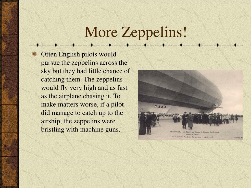 More Zeppelins!