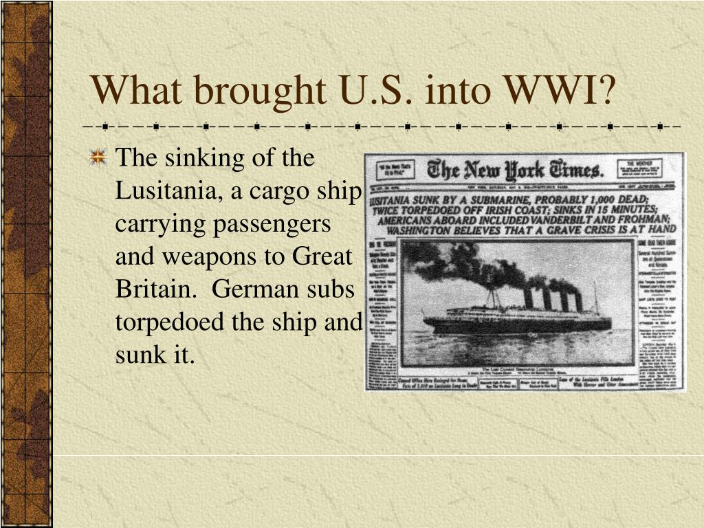 What brought U.S. into WWI?