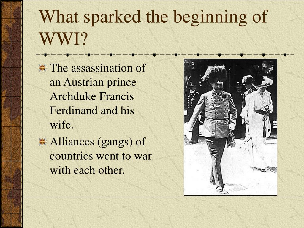 What sparked the beginning of WWI?