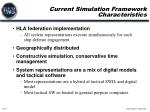 current simulation framework characteristics