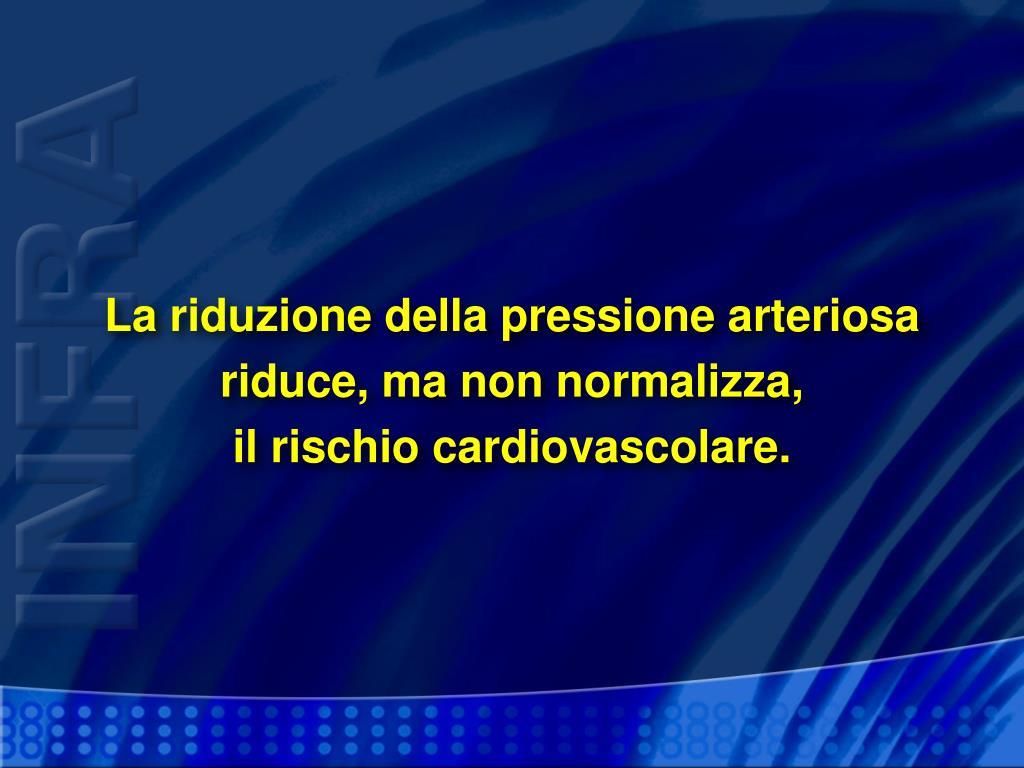 La riduzione della pressione arteriosa