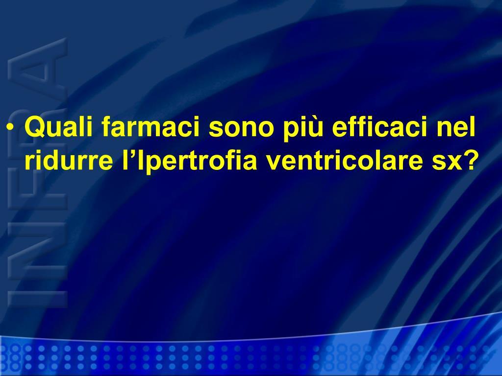 Quali farmaci sono più efficaci nel  ridurre l'Ipertrofia ventricolare sx?