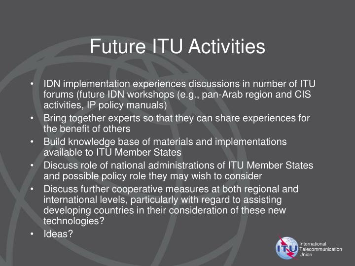 Future ITU Activities
