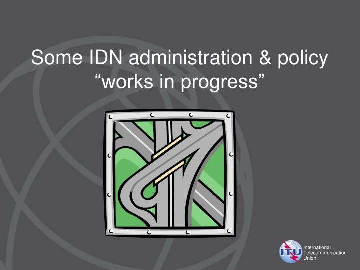 Some IDN administration & policy