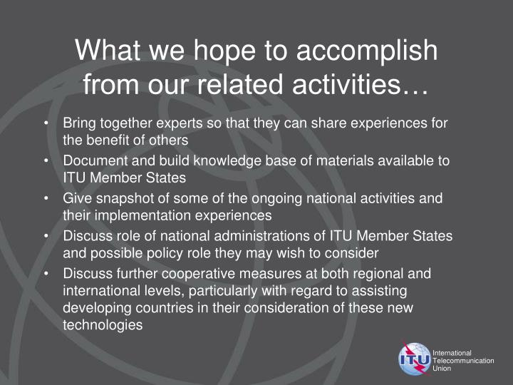 What we hope to accomplish from our related activities…