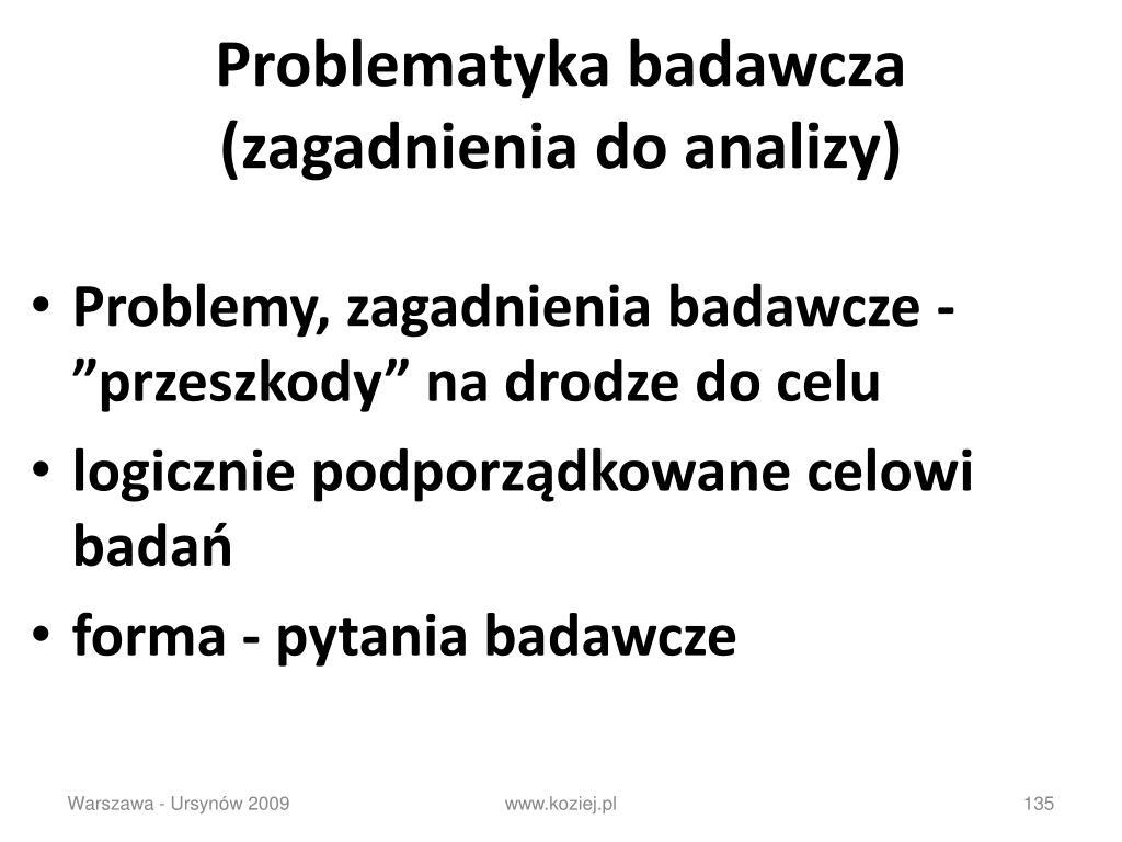 Problematyka badawcza (zagadnienia do analizy)