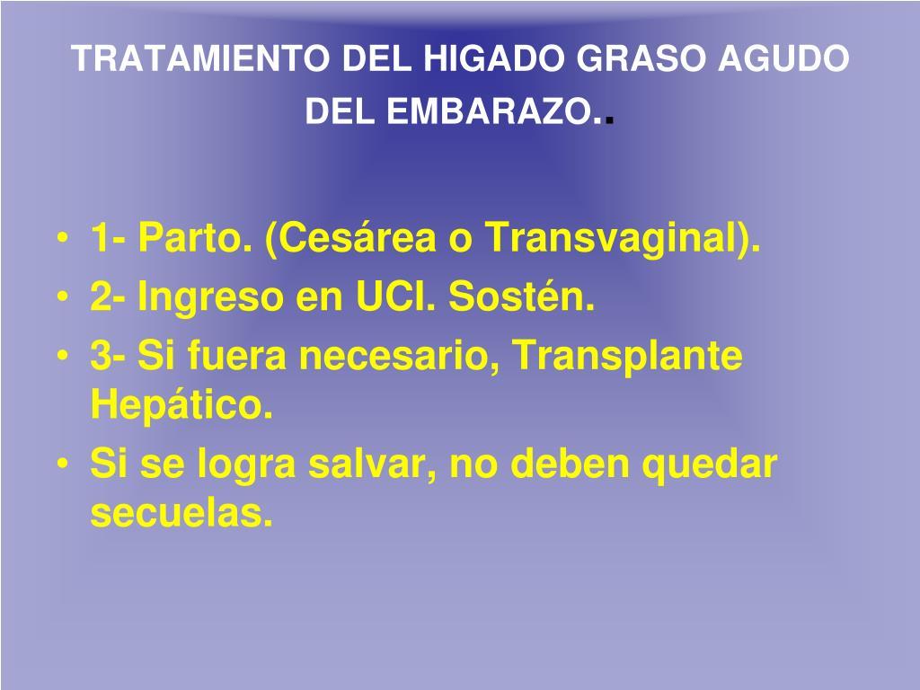 TRATAMIENTO DEL HIGADO GRASO AGUDO DEL EMBARAZO