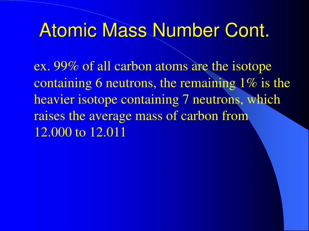 Atomic Mass Number Cont.