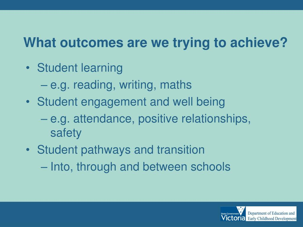 What outcomes are we trying to achieve?