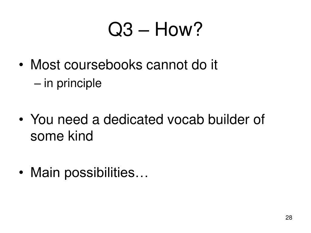Q3 – How?