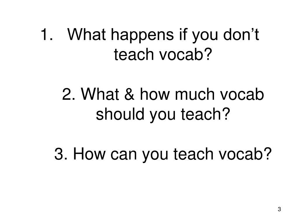 What happens if you don't teach vocab?