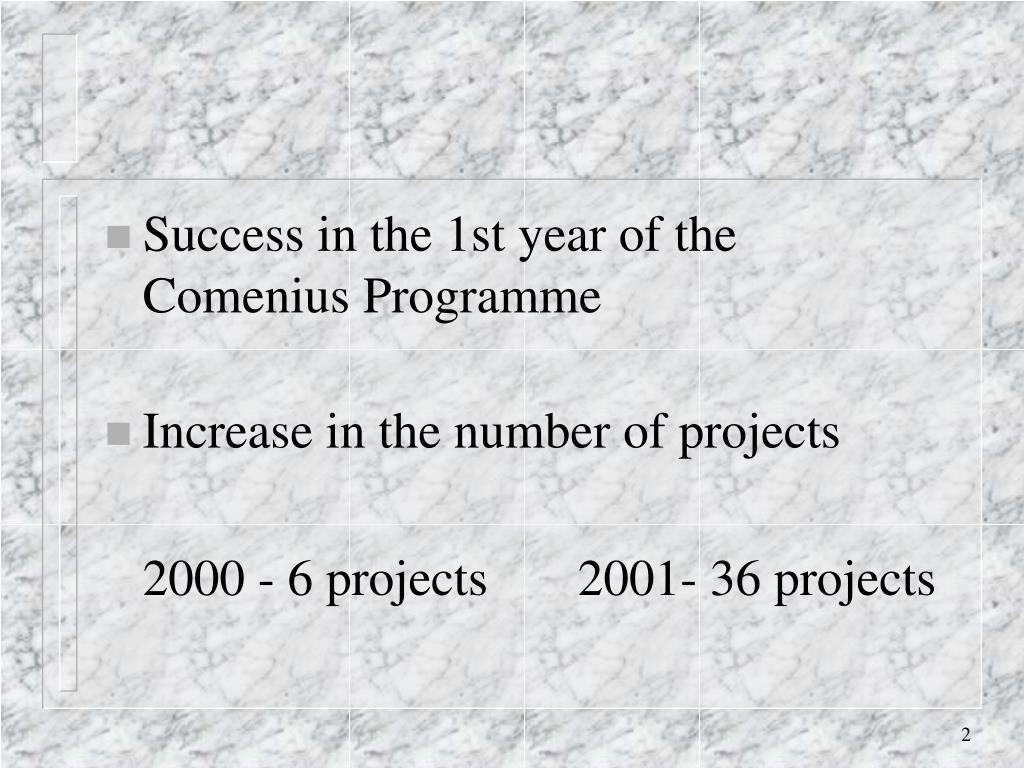 Success in the 1st year of the Comenius Programme