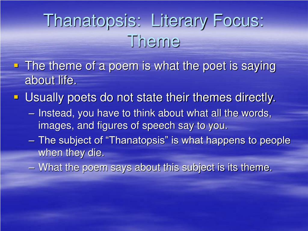 Thanatopsis:  Literary Focus:  Theme