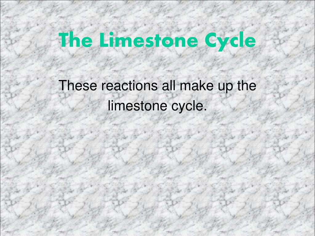 The Limestone Cycle