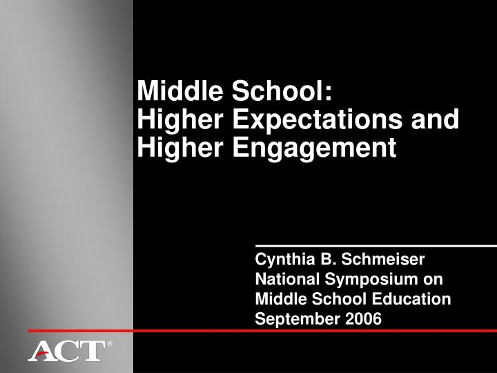 Middle school higher expectations and higher engagement l.jpg