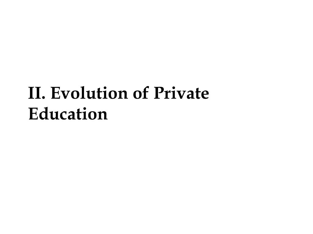 II. Evolution of Private Education