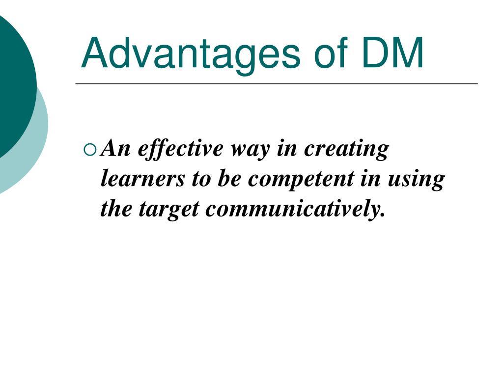Advantages of DM