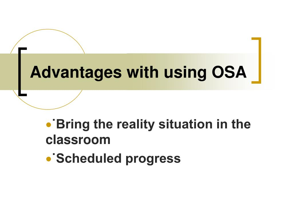 Advantages with using OSA