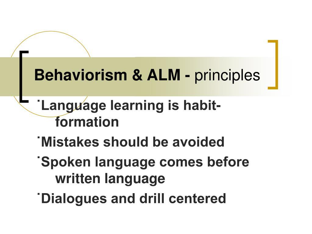 Behaviorism & ALM -