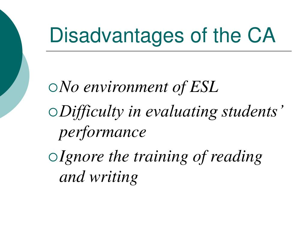 Disadvantages of the CA